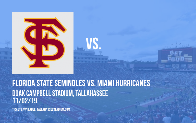 Florida State Seminoles vs. Miami Hurricanes at Doak Campbell Stadium